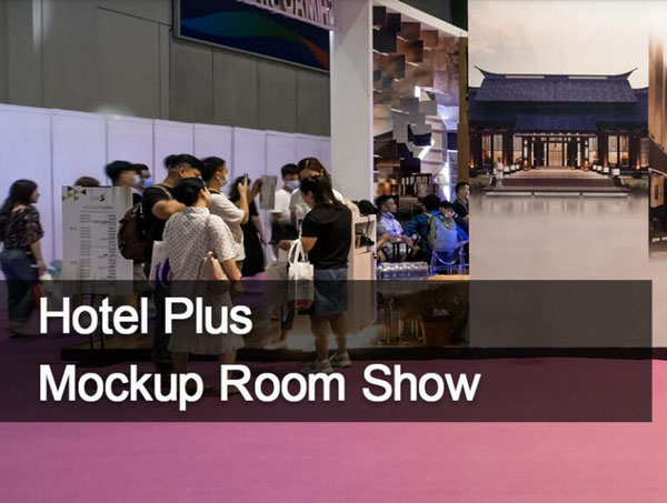 New Hotel Brands Arrive at Hotel Plus Mockup Room Show This Spring in Shanghai